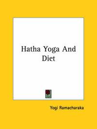 Hatha Yoga and Diet by Yogi Ramacharaka