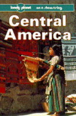 Central America on a Shoestring by Rob Rachowiecki