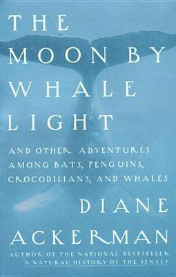 The Moon by Whalelight by Diane Ackerman