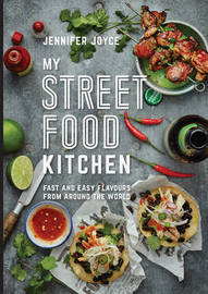 My Street Food Kitchen by Jennifer Joyce
