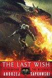 The Last Wish (The Witcher #1) (US Ed.) by Andrzej Sapkowski