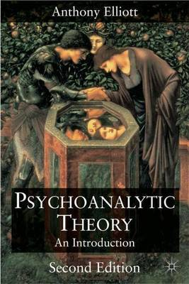 Psychoanalytic Theory: An Introduction by Anthony Elliott