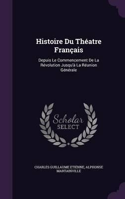 Histoire Du Theatre Francais by Charles Guillaume Etienne image