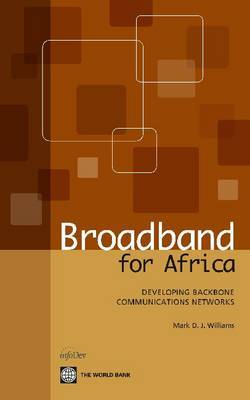 Broadband for Africa by Mark D. J. Williams