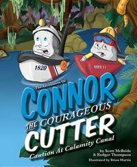 The Adventures of Connor the Courageous Cutter by Scott McBride