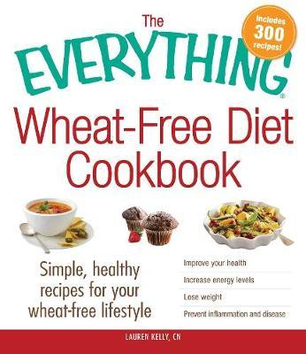 The Everything Wheat-Free Diet Cookbook by Lauren Kelly image