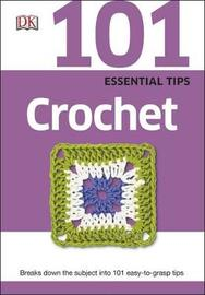 101 Essential Tips Crochet by DK