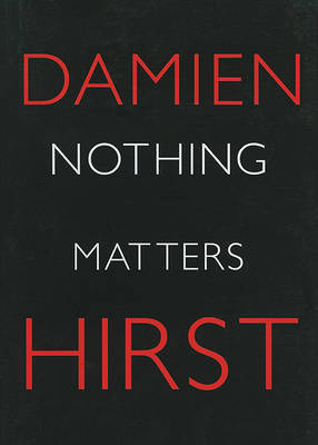 Nothing Matters by Damien Hirst
