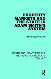 Property Markets and the State in Adam Smith's System by Robert Boyden Lamb