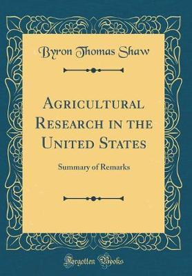 Agricultural Research in the United States by Byron Thomas Shaw