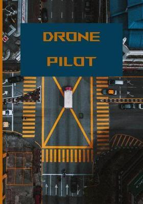 Drone Pilot by Drone Book Essentials