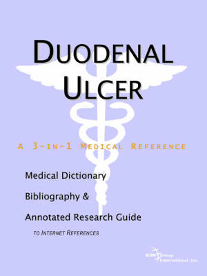 Duodenal Ulcer - A Medical Dictionary, Bibliography, and Annotated Research Guide to Internet References by ICON Health Publications image