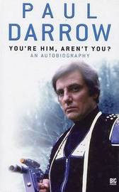 You're Him, Aren't You? by Paul Darrow image