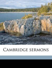 Cambridge Sermons by Joseph Barber Lightfoot, Bp.