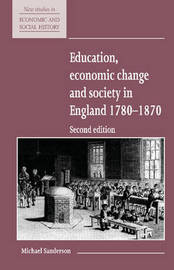 New Studies in Economic and Social History: Series Number 15 by Michael Sanderson