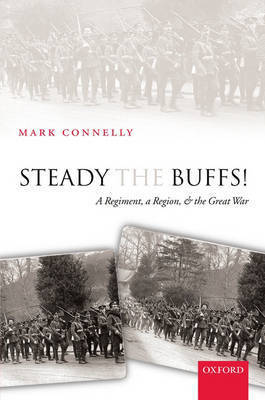 Steady The Buffs! by Mark Connelly
