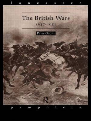 The British Wars, 1637-1651 by Peter Gaunt image