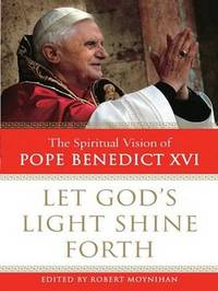 Let God's Light Shine Forth: The Spiritual Vision of Pope Benedict XVI image