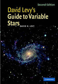 David Levy's Guide to Variable Stars by David H. Levy
