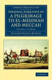 Personal Narrative of a Pilgrimage to El-Medinah and Meccah by Richard Francis Burton