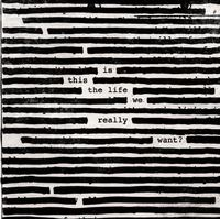 Is This The Life We Really Want? by Roger Waters image