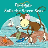 Peanut Monkey Sails the Seven Seas by Nicole S. Kelly image