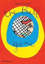 The Ball Game by Herve Tullet