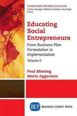 Educating Social Entrepreneurs, Volume II by Paul Miesing