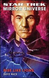 Star Trek: Mirror Universe: Rise Like Lions by David Mack