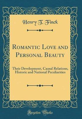 Romantic Love and Personal Beauty by Henry T Finck image