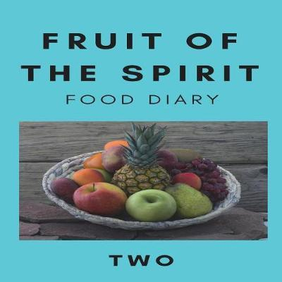 Fruit of the Spirit Food Diary by Rachel Morrison image
