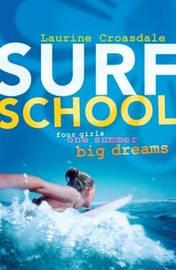 Surf School: Four Girls, One Summer, Big Dreams by Laurine Croasdale