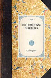 Dead Towns of Georgia by Charles Jones