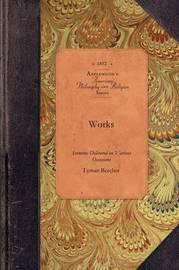 Works, Vol 1 by Lyman Beecher