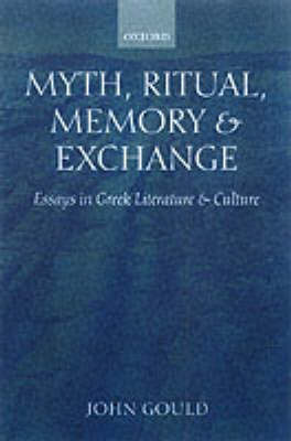 Myth, Ritual, Memory, and Exchange by John Gould image