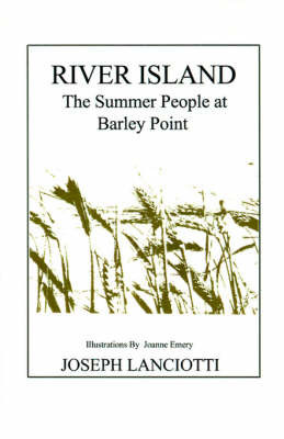 River Island: The Summer People at Barley Point by Joseph Lanciotti