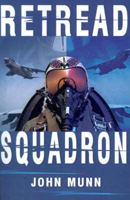 Retread Squadron by John Munn