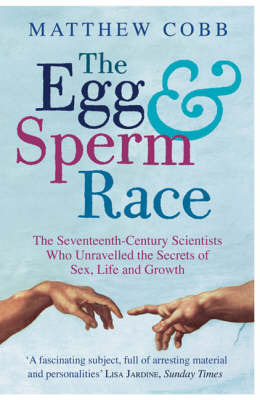 The Egg and Sperm Race by Matthew Cobb