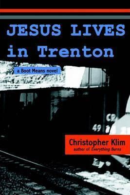 Jesus Lives in Trenton by Christopher Klim