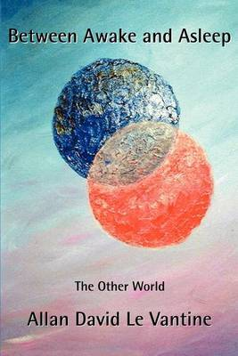 Between Awake and Asleep: The Other World by Allan Levantine image