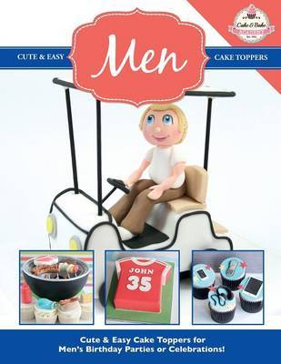 Cute & Easy Cake Toppers for Men! by The Cake & Bake Academy