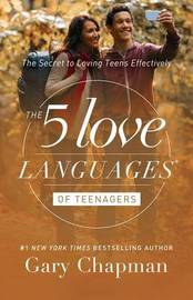 5 Love Languages of Teenagers Updated Edition by Gary Chapman