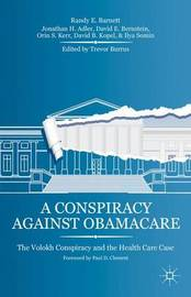 A Conspiracy Against Obamacare by Randy E Barnett