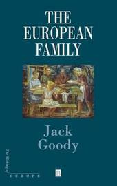 The European Family by Jack Goody image