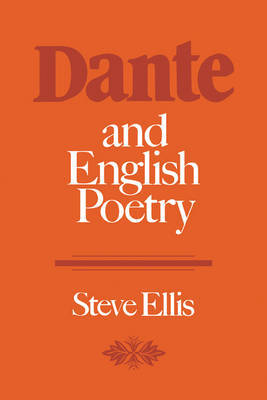 Dante and English Poetry by Steve Ellis image