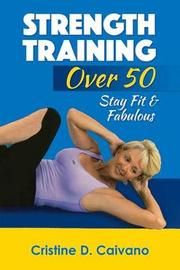 Strength Training Over 50 by Cristine Caivano