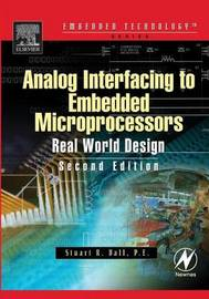 Analog Interfacing to Embedded Microprocessor Systems by Stuart Ball