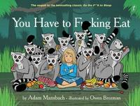 You Have to Fucking Eat by Adam Mansbach