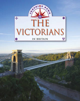 Tracking Down: The Victorians in Britain by Liz Gogerly image