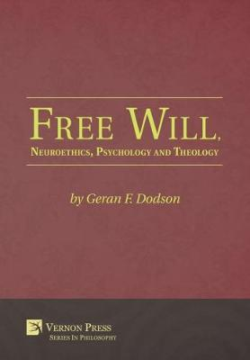 Free Will, Neuroethics, Psychology and Theology by Geran F Dodson image